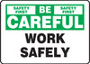 Be Careful - Work Safely