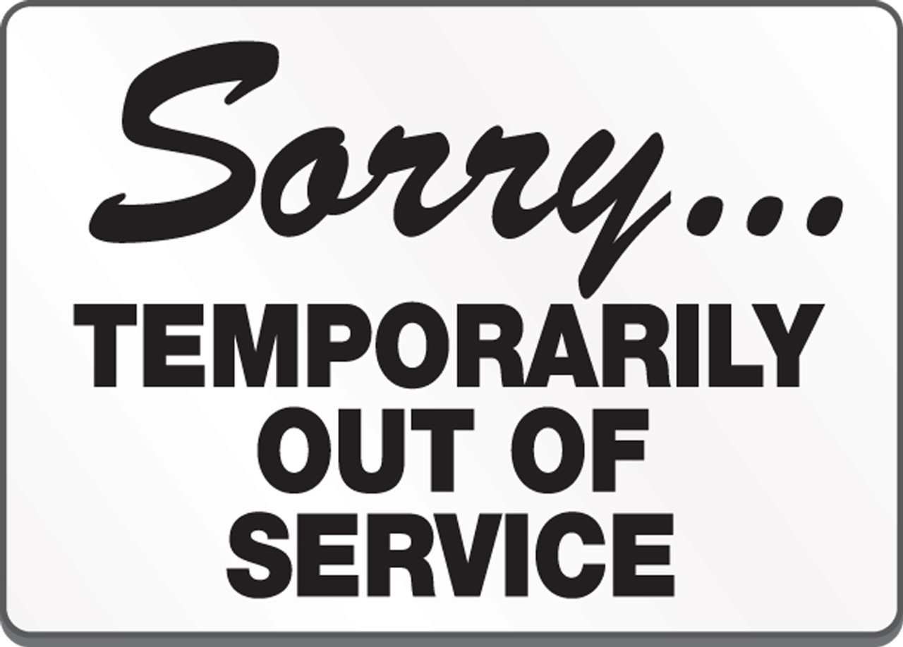 Sorry Temporarily Out Of Service Sign Lhsk912