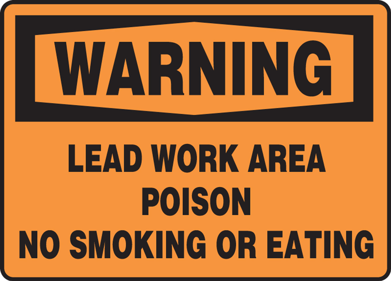 Warning - Lead Work Area Poison No Smoking Or Eating Sign