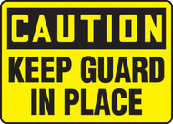 Caution - Keep Guard In Place