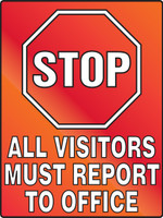 Stop All Visitors Must Report To Office