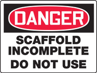 MCRT243XAW Danger scaffold incomplete do not use sign