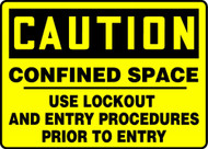 Caution - Confined Space Use Lockout And Entry Procedures Prior To Entry - Aluma-Lite - 7'' X 10''
