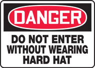Danger - Do Not Enter Without Wearing Hard Hat