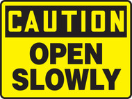 Caution - Open Slowly