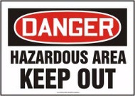 Danger - Hazardous Area Keep Out
