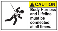 Caution - Body Harness And Lifeline Must Be Connected At All Times (W/Graphic) - Adhesive Dura-Vinyl - 6 1/2'' X 12''