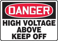 Danger - High Voltage Above Keep Off
