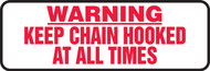 Warning Keep Chain Hooked At All Times