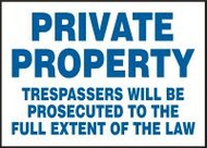 Private Property Trespassers Will Be Prosecuted To The Full Extent Of The Law 1