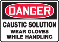 Danger - Caustic Solution Wear Gloves While Handling