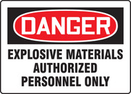 Danger - Danger Explosive Materials Authorized Personnel Only