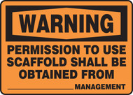 Warning - Permission To Use Scaffold Shall Be Obtained From ___