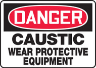 Danger - Caustic Wear Protective Equipment