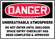 Danger - Unbreathable Atmosphere Do Not Enter Until Enclosed Space Entry Checklist Has Been Completed & Approved