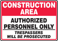 Construction Area Authorized Personnel Only Trespassers Will Be