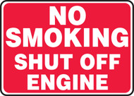 No Smoking Shut Off Engine - Re-Plastic - 7'' X 10''