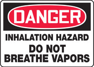 Danger - Inhalation Hazard Do Not Breathe Vapors