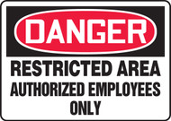 Danger - Restricted Area Authorized Employees Only - Aluma-Lite - 10'' X 14''