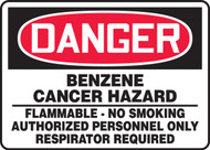 Danger - Benzene Cancer Hazard Flammable No Smoking Authorized Personnel Only Respirator Required