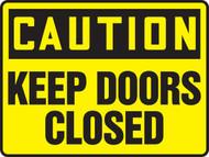 Caution- Keep Doors Closed Sign