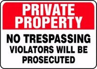 Private Property - No Trespassing Violators Will Be Prosecuted 1