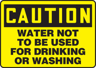 Caution - Water Not To Be Used For Drinking Or Washing