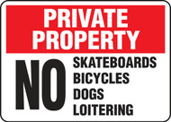 Private Property - No Skateboards Bicycles Dogs Loitering