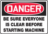Danger - Be Sure Everyone Is Clear Before Starting Machine