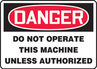 Danger - Do Not Operate This Machine Unless Authorized