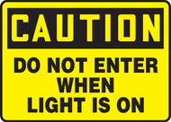 Caution - Do Not Enter When Light Is On