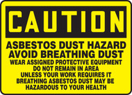 Caution - Asbestos Dust Hazard Avoid Breathing Dust Wear Assigned Protective