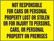 MADM953 Not Responsible for Cars or Personal Property Lost or Stolen or for Injury to Persons, Cars or Personal Property on Premises Sign