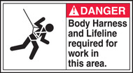 Danger - Body Harness And Lifeline Required For Work In This Area (W/Graphic) - .040 Aluminum - 6 1/2'' X 12''