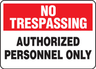 No Trespassing - Authorized Personnel Only - Adhesive Dura-Vinyl - 7'' X 10''
