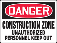 MCRT118 Danger Construction Zone Unauthorized Personnel Keep Out Big Safety Sign