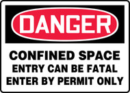 Danger - Confined Space Entry Can Be Fatal Enter By Permit Only - Adhesive Dura-Vinyl - 7'' X 10''
