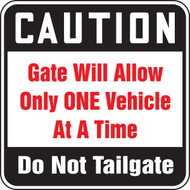 Caution Gate Will Allow Only One Vehicle At A Time Do Not Tailgate