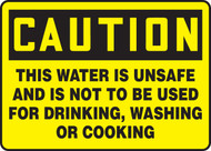 Caution - This Water Is Unsafe And Is Not To Be Used For Drinking, Washing Or