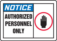 Notice - Authorized Personnel Only Sign 3