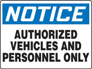 Notice - Authorized Vehicles And Personnel Only - Aluma-Lite - 18'' X 24''