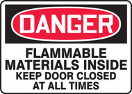 Danger - Flammable Materials Inside Keep Door Closed At All Times