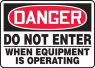 Danger - Do Not Enter When Equipment Is Operating