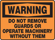 Warning - Do Not Remove Guards Or Operate Machinery Without Them