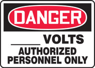 Danger - ___ Volts Authorized Personnel Only