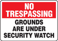 No Trespassing - Grounds Are Under Security Watch