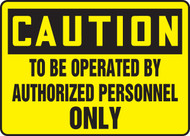 Caution - To Be Operated By Authorized Personnel Only