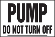 Pump Do Not Turn Off Bucket Label