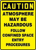 Caution - Atmosphere May Be Hazardous Follow Confined Space Entry Procedures - .040 Aluminum - 14'' X 10''