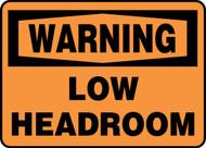 Warning - Low Headroom